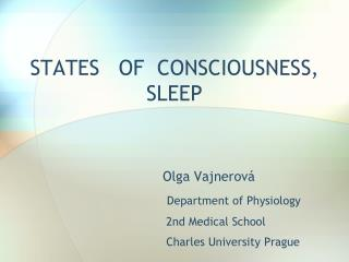 STATES   OF  CONSCIOUSNESS,  SLEEP