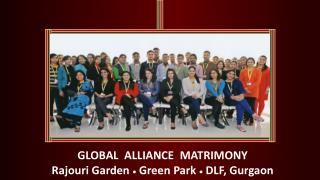 GLOBAL  ALLIANCE  MATRIMONY Rajouri  Garden    Green Park    DLF, Gurgaon