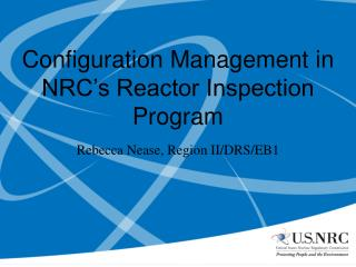 Configuration Management in NRC's Reactor Inspection Program