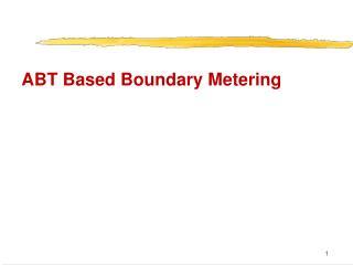 ABT Based Boundary Metering