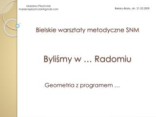 Bielskie warsztaty metodyczne SNM Byliśmy w … Radomiu