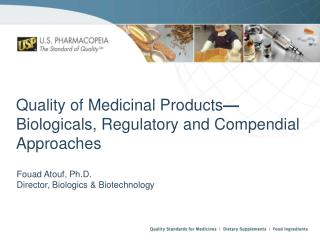 Quality of Medicinal Products — Biologicals , Regulatory and  Compendial  Approaches