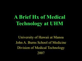 A Brief Hx of Medical Technology at UHM