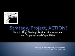 Strategy, Project, ACTION!
