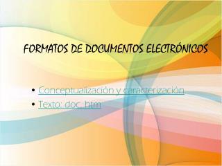FORMATOS DE DOCUMENTOS ELECTRÓNICOS
