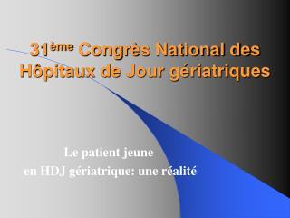 31 ème  Congrès National des Hôpitaux de Jour gériatriques