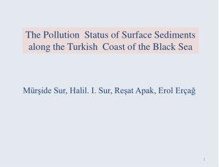 The Pollution Status  of  Surface Sediments along the Turkish Coast  of  the  Black  Sea