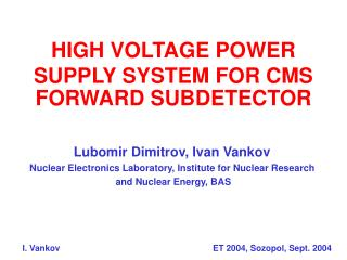 HIGH VOLTAGE POWER SUPPLY SYSTEM  FOR CMS  FORWARD SUBDETECTOR