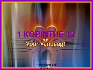 1 KORINTHE 13 Voor Vandaag!