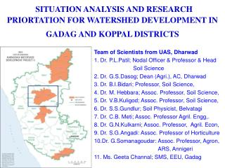 Team of Scientists from UAS, Dharwad 1. Dr. P.L.Patil; Nodal Officer & Professor & Head