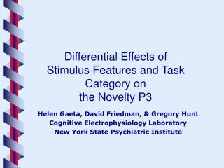 Helen Gaeta, David Friedman, & Gregory Hunt Cognitive Electrophysiology Laboratory