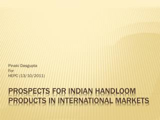 Prospects for Indian Handloom products in International Markets