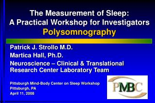 The Measurement of Sleep:  A Practical Workshop for Investigators Polysomnography