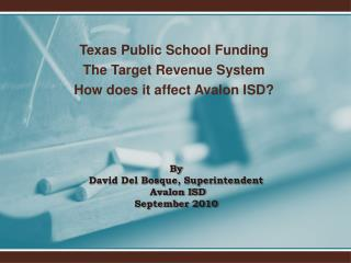 By David Del Bosque, Superintendent  Avalon ISD September 2010