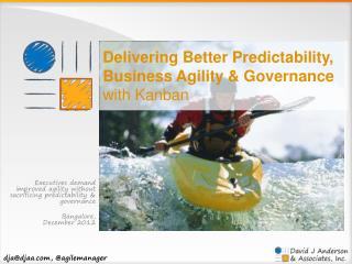 Delivering Better Predictability, Business Agility & Governance with  Kanban