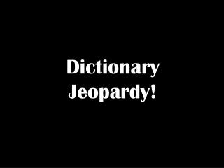 Dictionary Jeopardy!