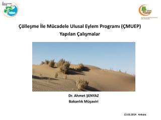 Çölleşme İle Mücadele Ulusal Eylem Programı (ÇMUEP) Yapılan Çalışmalar