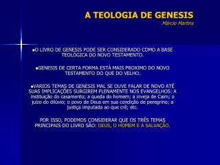 A TEOLOGIA DE  GENESIS Márcio Martins