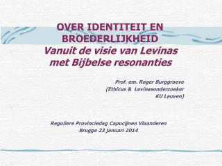 OVER IDENTITEIT EN BROEDERLIJKHEID Vanuit de visie van Levinas met Bijbelse resonanties