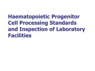 Haematopoietic Progenitor Cell Processing Standards and Inspection of Laboratory Facilities