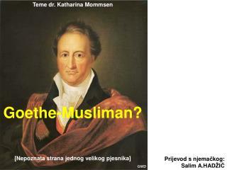 Teme dr. Katharina Mommsen  Goethe-Musliman? [Nepoznata strana jednog velikog pjesnika]