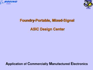 Foundry-Portable, Mixed-Signal  ASIC Design Center