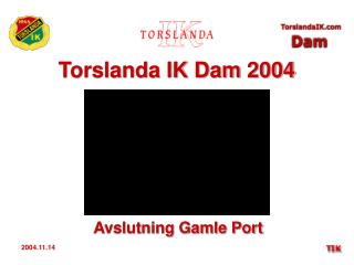 Torslanda IK Dam 2004