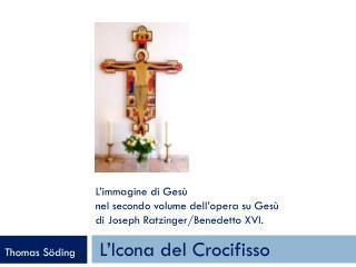 L'immagine di Gesù  nel secondo volume dell'opera su Gesù  di  Joseph  Ratzinger / Benedetto  XVI.