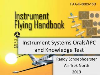 Instrument Systems Orals/IPC and Knowledge Test
