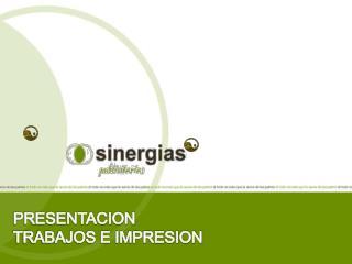PRESENTACION  TRABAJOS E IMPRESION