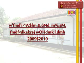 w'fmd'i  ^ W$fm ,&  úNd . m%; sM ,  fmdf < dkakrej wOHdmk l,dmh  2009$2010