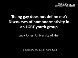 'Being gay does not define me': Discourses of homonormativity in an LGBT youth group