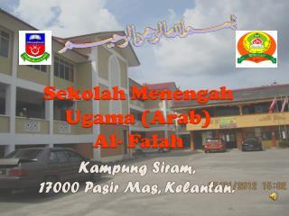 Kampung Siram , 17000  Pasir Mas , Kelantan.