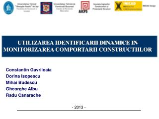 UTILIZAREA IDENTIFICARII DINAMICE IN MONITORIZAREA COMPORTARII CONSTRUCTIILOR