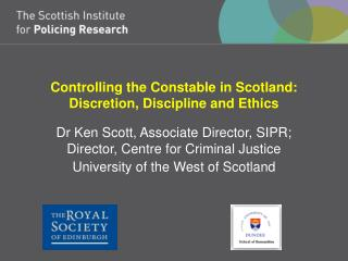 Controlling the Constable in Scotland:  Discretion, Discipline and Ethics