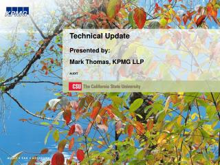 Technical Update  Presented by: Mark Thomas, KPMG LLP  AUDIT