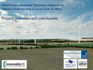 Wind Turbine Amplitude Modulation: Research to Improve Understanding as to its Cause & Effect