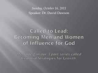Sunday, October 16, 2011 Speaker: Dr. David Dawson