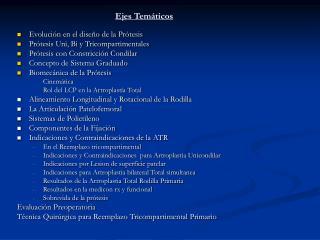 Evolución en el diseño de la Prótesis  Prótesis Uni, Bi y Tricompartimentales