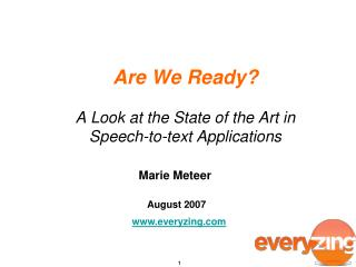 Are We Ready? A Look at the State of the Art in Speech-to-text Applications