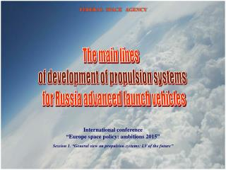 The main lines  of development of propulsion systems  for Russia advanced launch vehicles