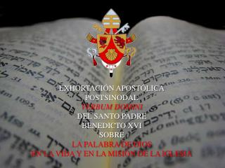 EXHORTACI�N APOST�LICA POSTSINODAL VERBUM DOMINI DEL SANTO PADRE BENEDICTO XVI SOBRE