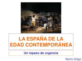 LA ESPAÑA DE LA EDAD CONTEMPORÁNEA