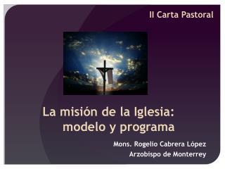 La misión de la Iglesia:  modelo y programa