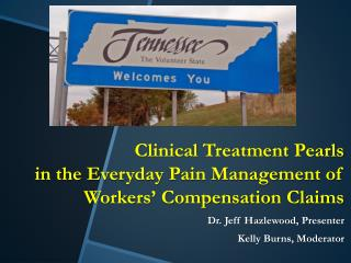 Clinical Treatment Pearls in the Everyday Pain Management of Workers' Compensation Claims