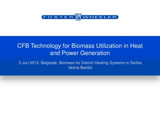 CFB Technology for Biomass Utilization in Heat and Power Generation