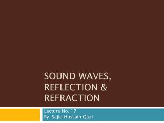 SOUND WAVES, REFLECTION & REFRACTION
