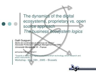 The dynamics of the digital ecosystems, proprietary vs. open source approach The business ecosystem logics