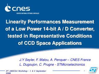J.Y Seyler, F. Malou, A. Penquer – CNES France L. Dugoujon, C. Prugne - STMicroelectronics