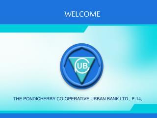THE PONDICHERRY CO-OPERATIVE URBAN BANK LTD., P-14,
